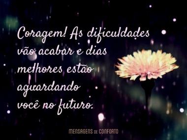 Coragem, as dificuldades vão acabar