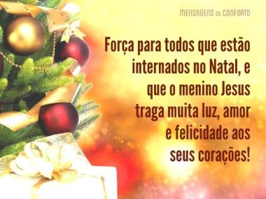 Força para todos que estão internados no Natal
