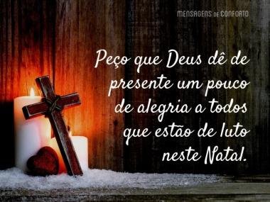 Peço alegria para quem está de luto no Natal